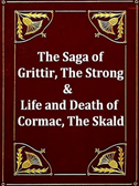 Two Sagas - Grettir The Strong, & Cormac The Skald