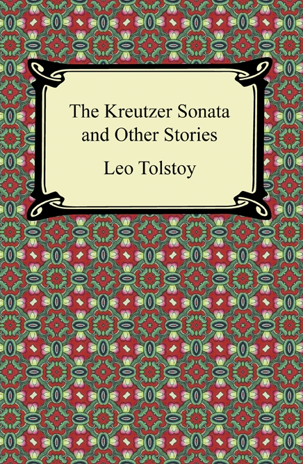 Cover Image: The Kreutzer Sonata and Other Stories