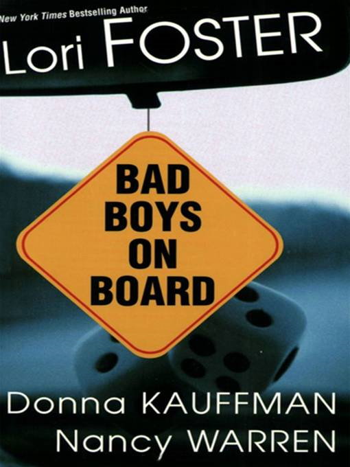 Bad Boys On Board By: Nancy Warren