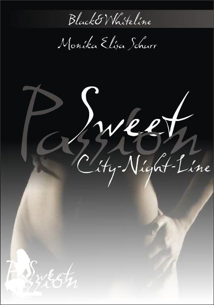 Sweet Passion Black and Whiteline #2 - City-Night-Line