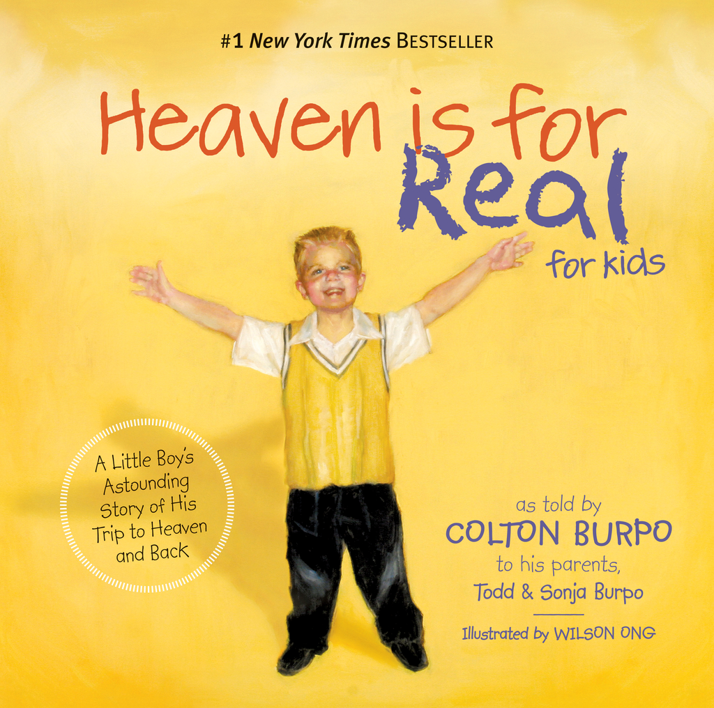 Heaven is for Real for Kids By: Sonja Burpo,Todd Burpo