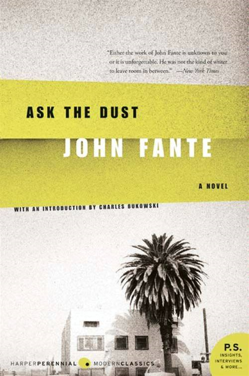 Ask the Dust By: John Fante