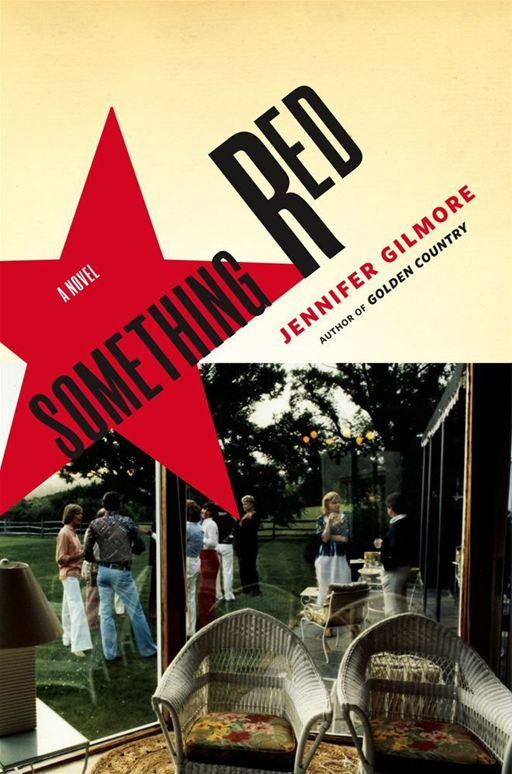 Something Red By: Jennifer Gilmore