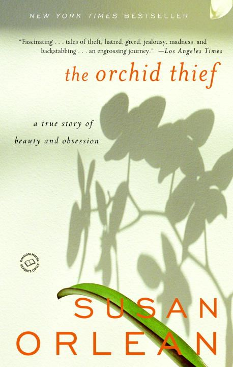 The Orchid Thief By: Susan Orlean
