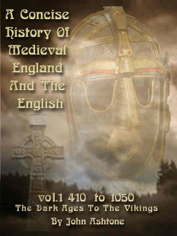 Dark Ages to the Vikings 410 to 1050 By: John Ashtone