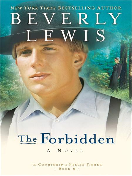 Forbidden, The (The Courtship of Nellie Fisher Book #2) By: Beverly Lewis
