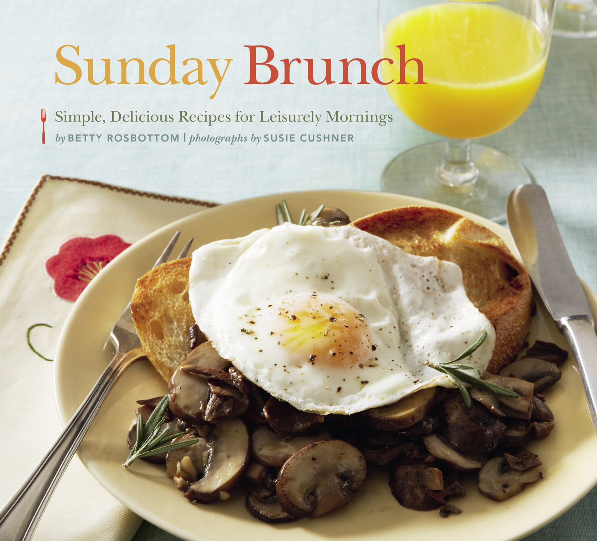 Sunday Brunch By: Betty Rosbottom , Susie Cushner