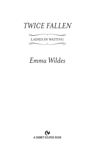 Twice Fallen: Ladies in Waiting By: Emma Wildes