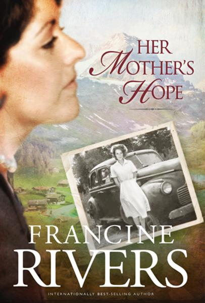 Her Mother's Hope By: Francine Rivers