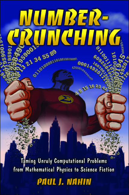 Number-Crunching Taming Unruly Computational Problems from Mathematical Physics to Science Fiction