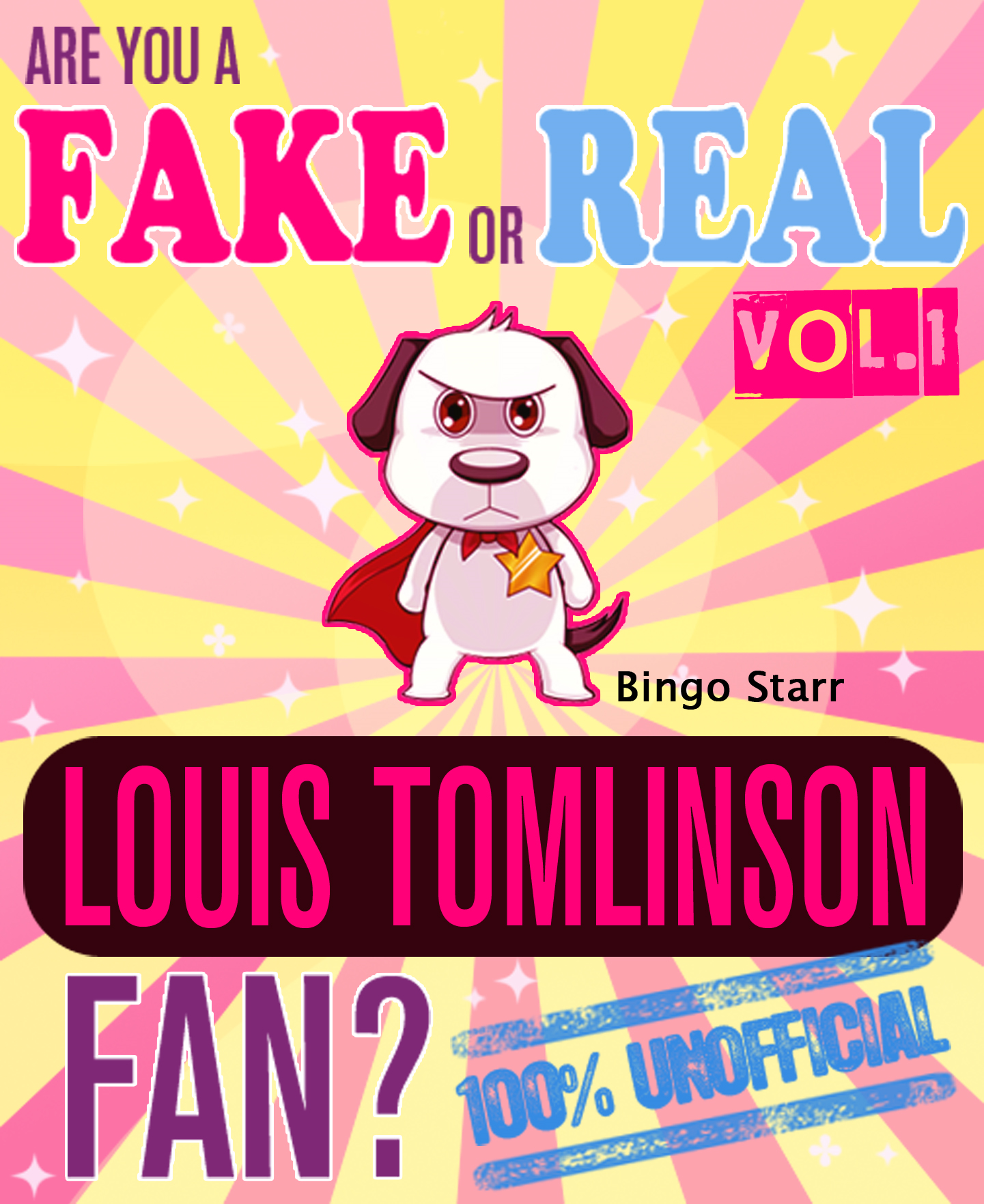 Are You a Fake or Real Louis Tomlinson Fan? Volume 1 - The 100% Unofficial Quiz and Facts Trivia Travel Set Game By: Bingo Starr