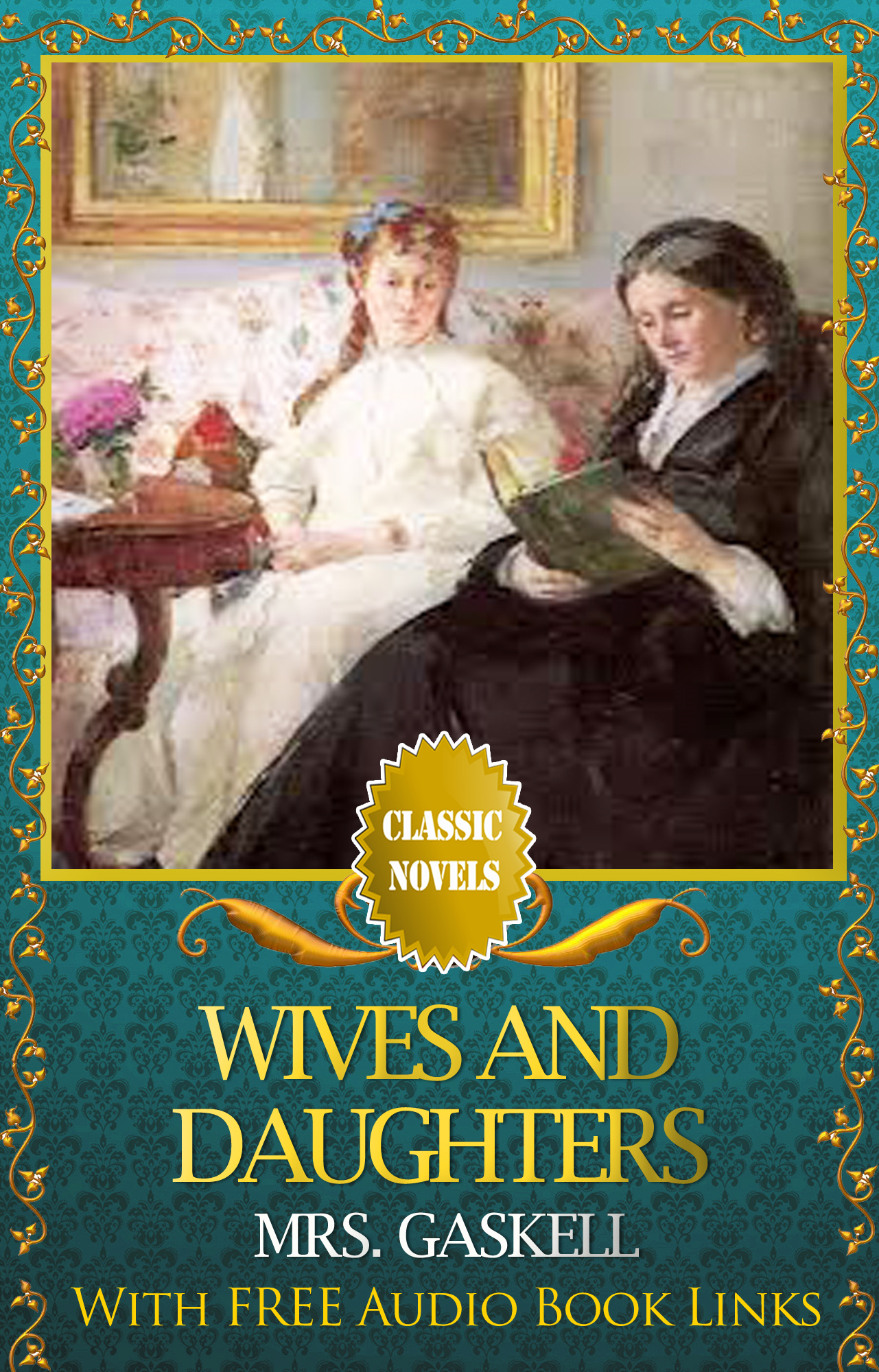 WIVES AND DAUGHTERS Classic Novels: New Illustrated [Free Audiobook Links] By: MRS. GASKELL
