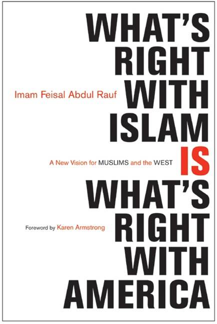 What's Right with Islam By: Feisal Abdul Rauf