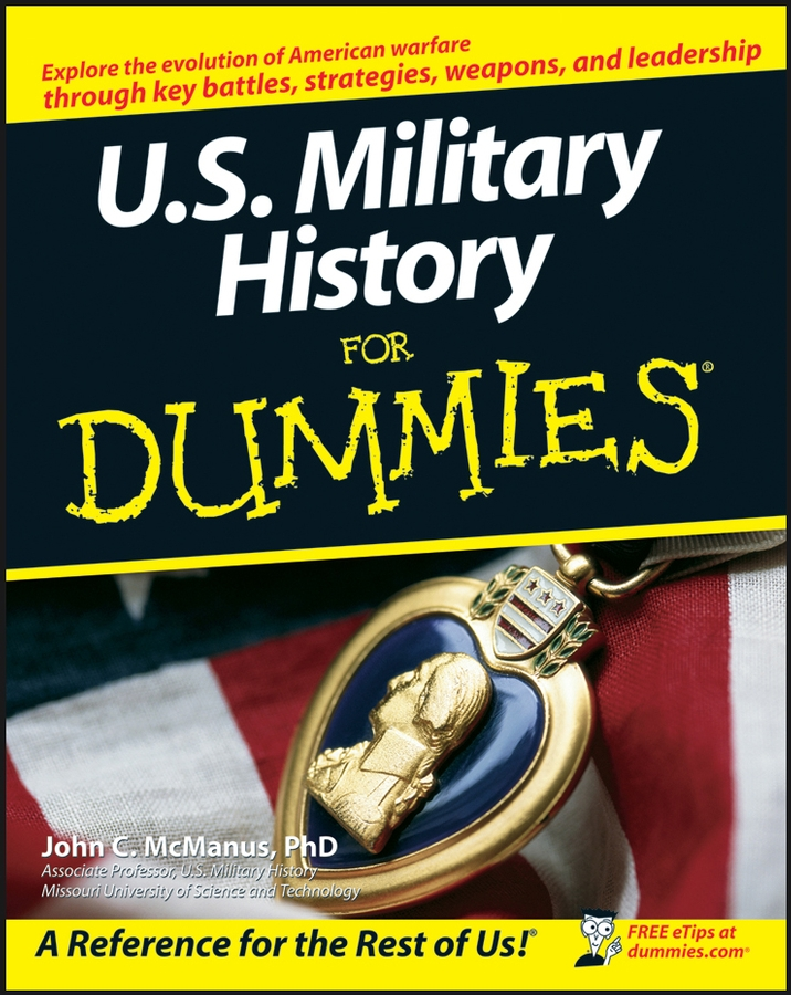 U.S. Military History For Dummies By: John C. McManus