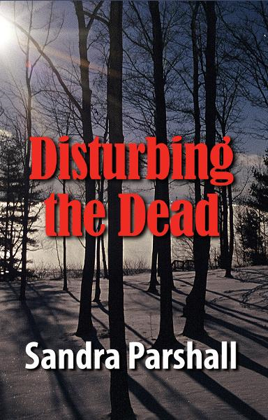 Disturbing the Dead By: Sandra Parshall