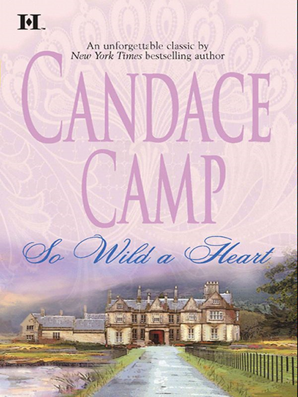 So Wild A Heart By: Candace Camp