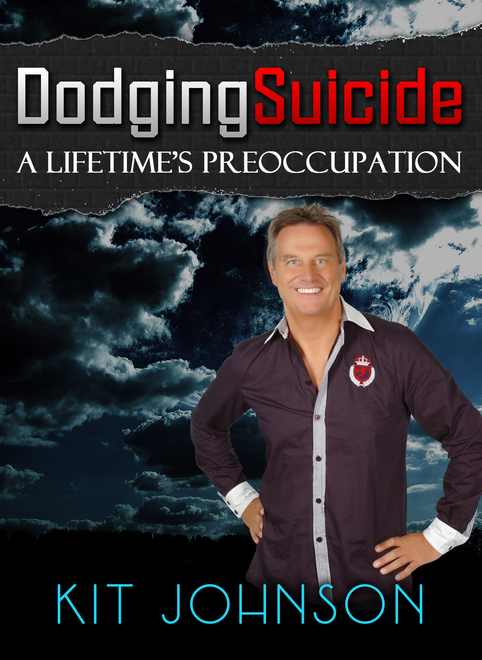 Dodging Suicide - A Lifetime's Preoccupation By: Kit Johnson