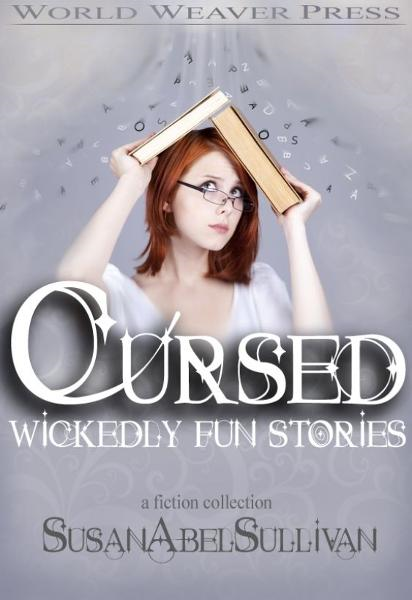 Cursed: Wickedly Fun Stories By: Susan Abel Sullivan