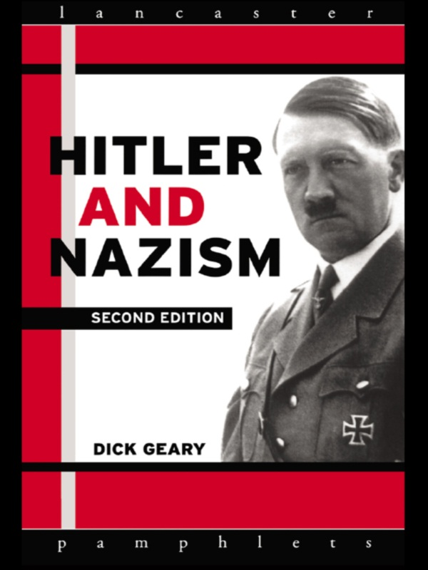 Hitler and Nazism By: Richard Geary