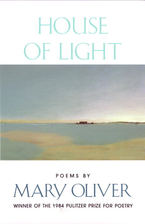 House of Light By: Mary Oliver