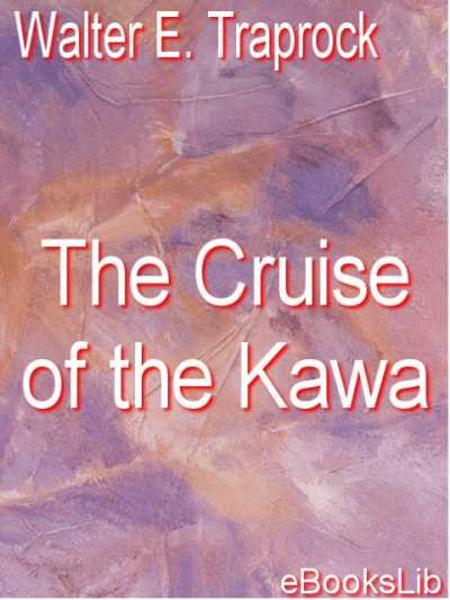 The Cruise of the Kawa