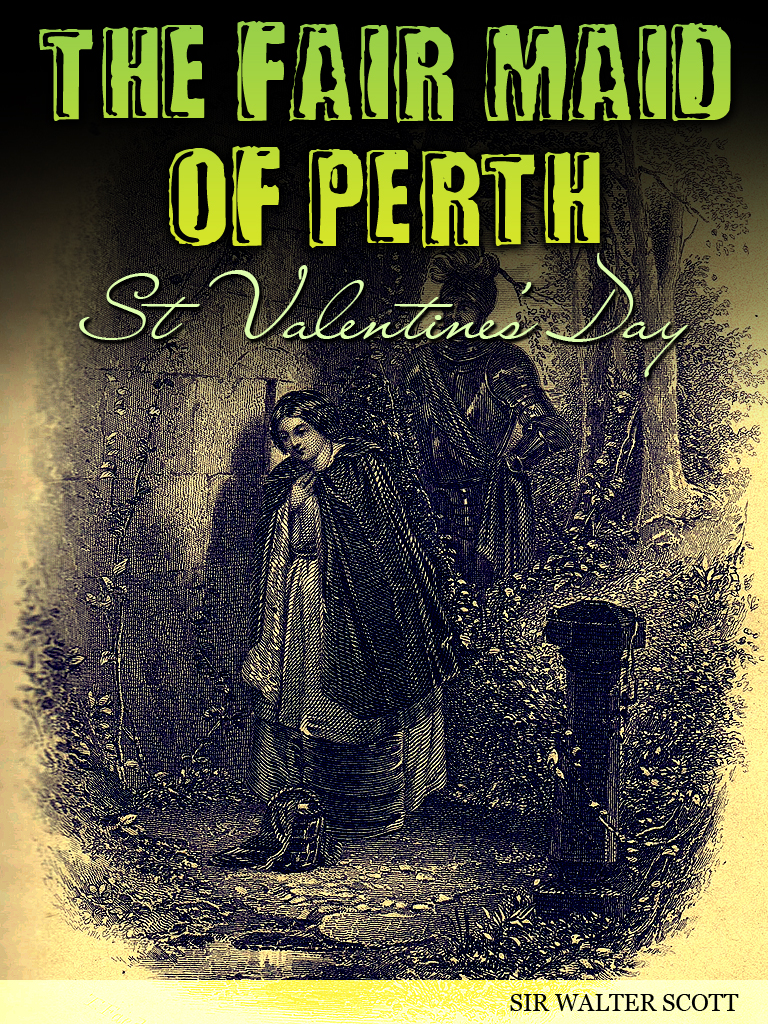 The Fair Maid Of Perth By: Sir Walter Scott