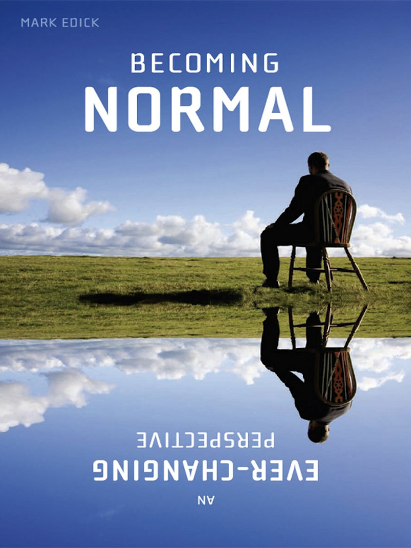 Becoming Normal By: Mark Edick