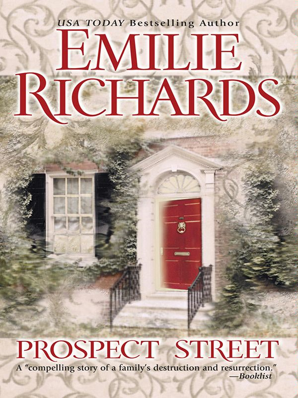 Prospect Street By: Emilie Richards