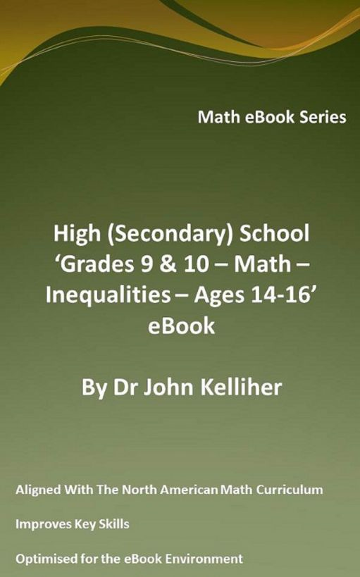 High (Secondary) School 'Grade 9 & 10 - Math – Inequalities – Ages 14-16' eBook