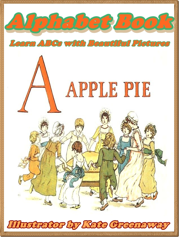Kate Greenaway - A APPLE PIE: Alphabet books for children
