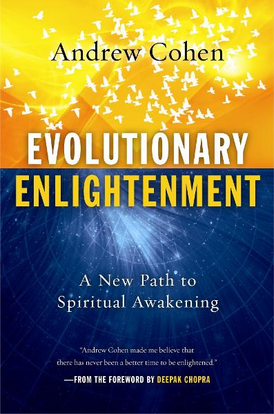 Evolutionary Enlightenment By: Andrew Cohen