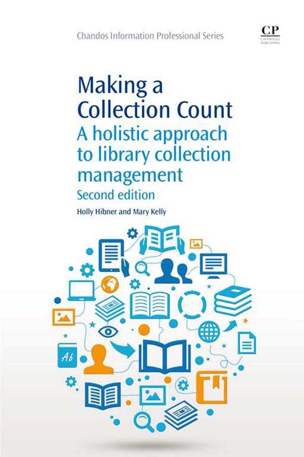 Making a Collection Count A Holistic Approach To Library Collection Management