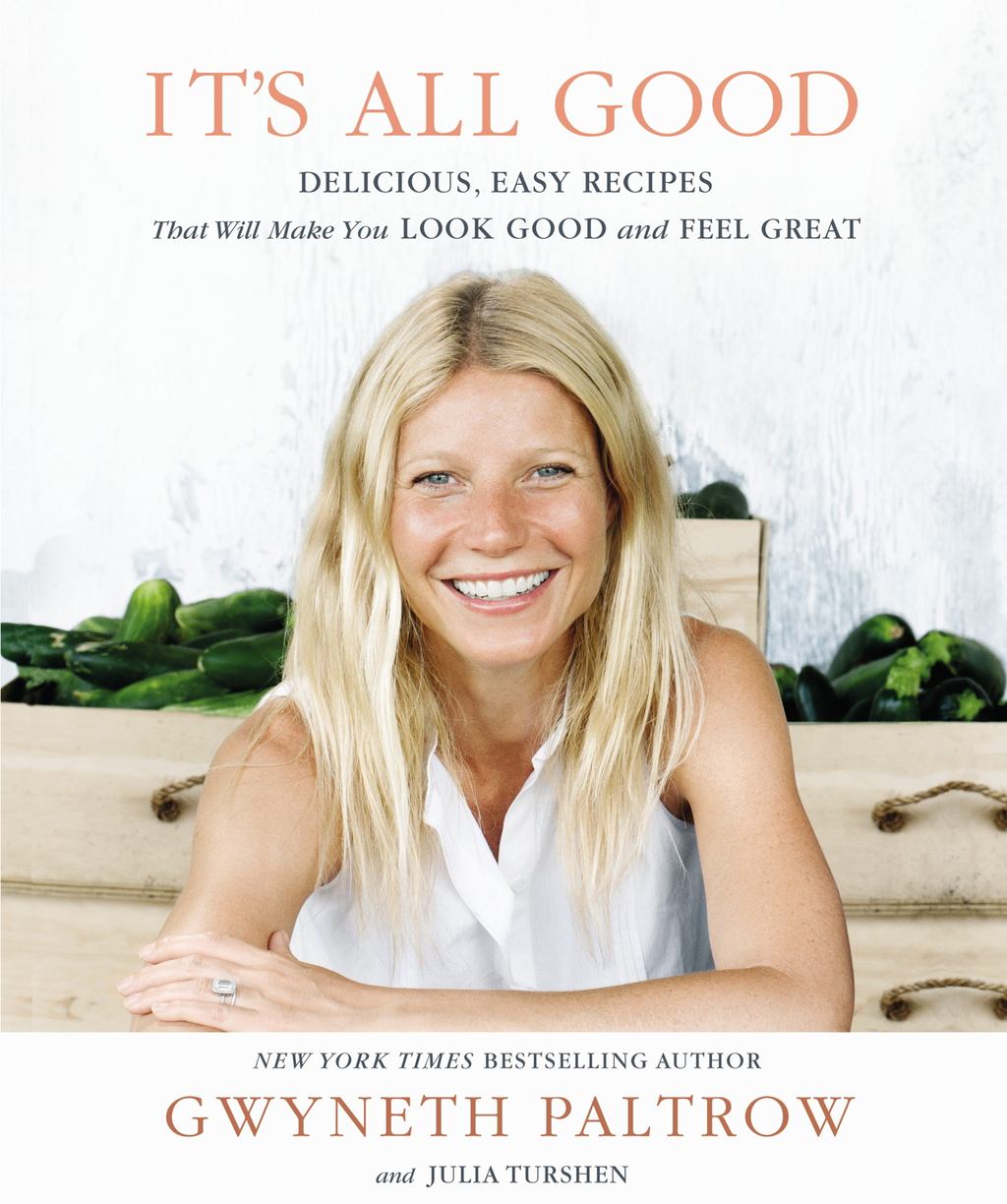 It's All Good Delicious,  Easy Recipes that Will Make You Look Good and Feel Great