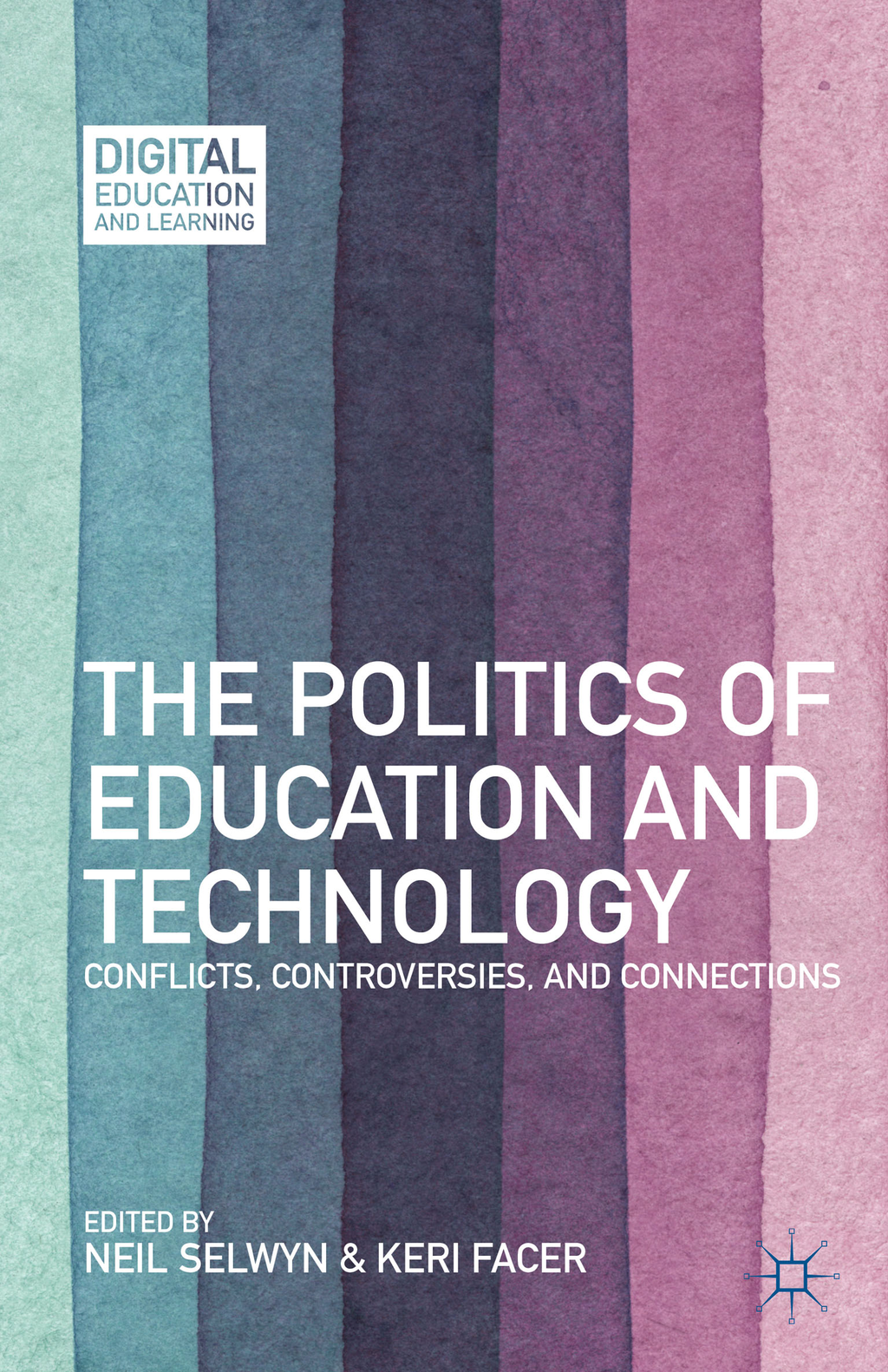 The Politics of Education and Technology Conflicts,  Controversies,  and Connections