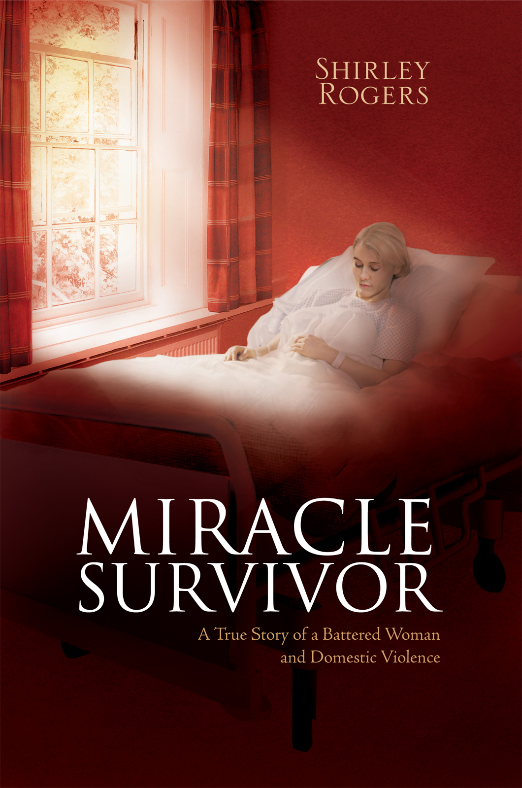 Miracle Survivor By: Shirley Rogers