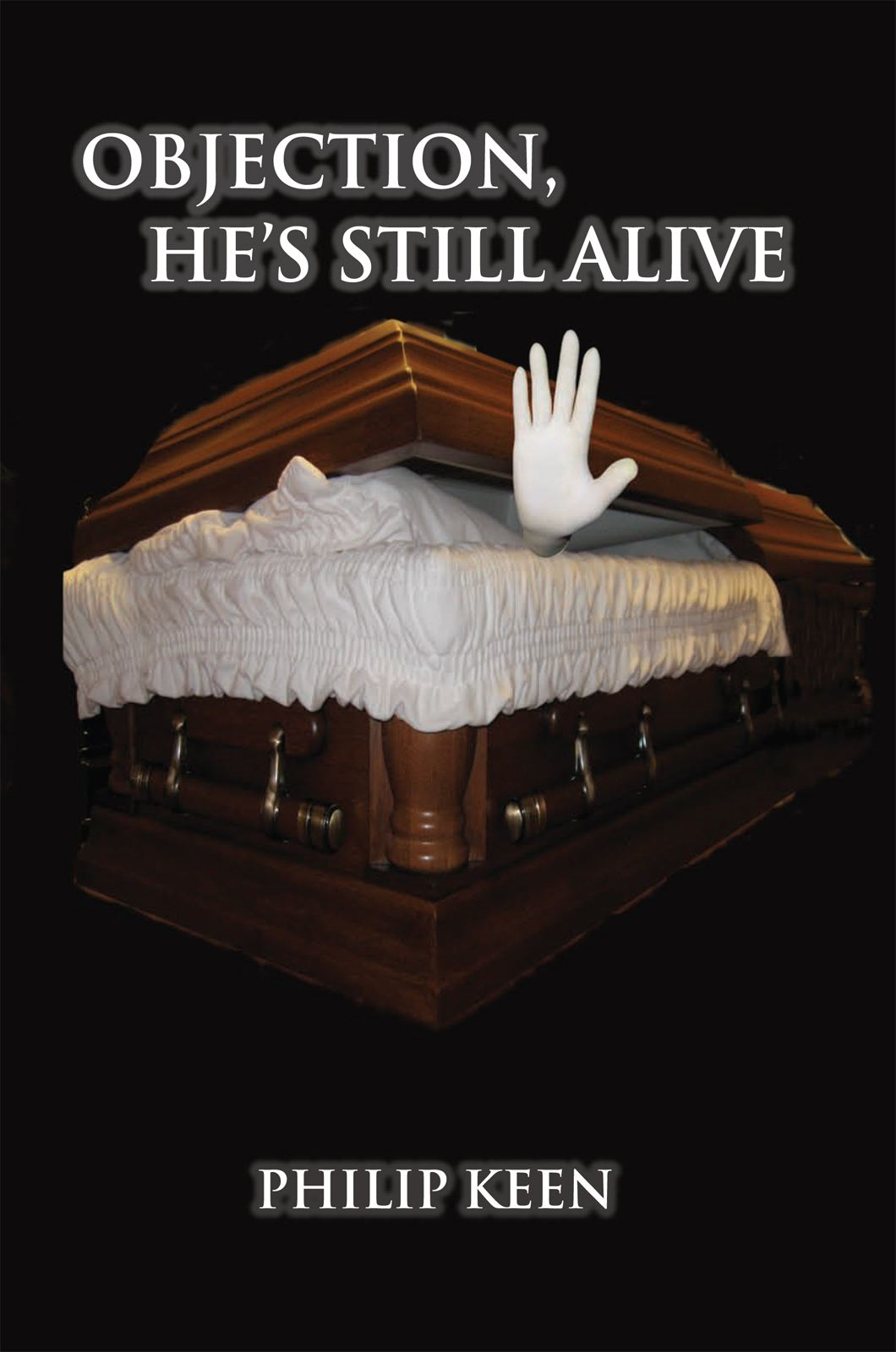 Objection, he's still alive By: Philip Keen