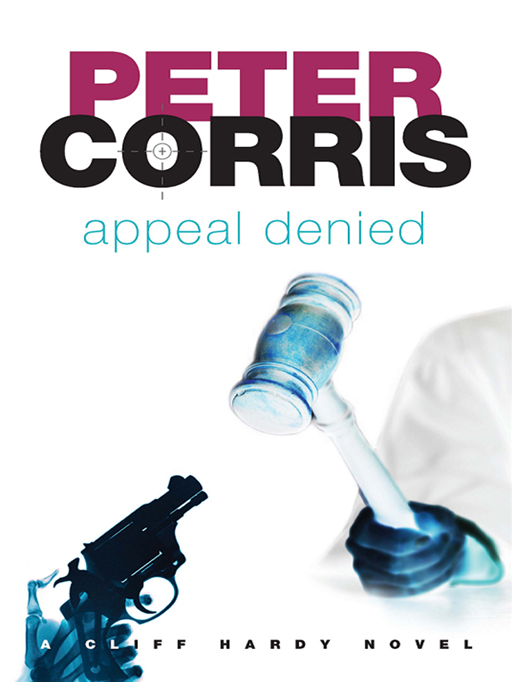 Appeal Denied: A Cliff Hardy novel By: Peter Corris