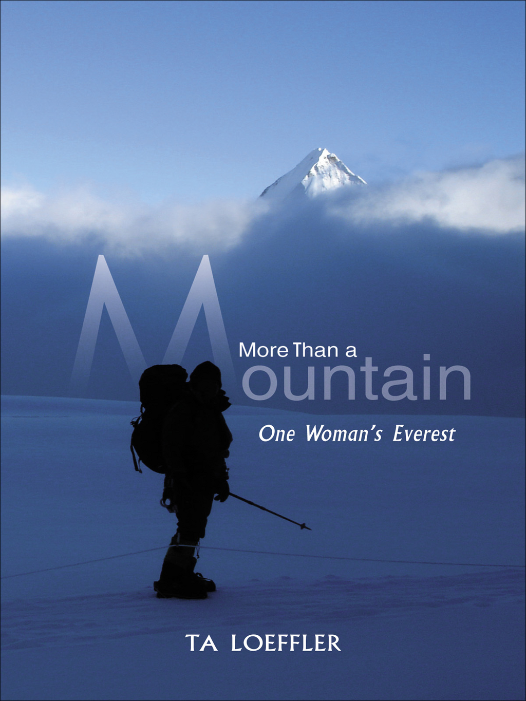 More Than a Mountain By: TA Loeffler, PhD