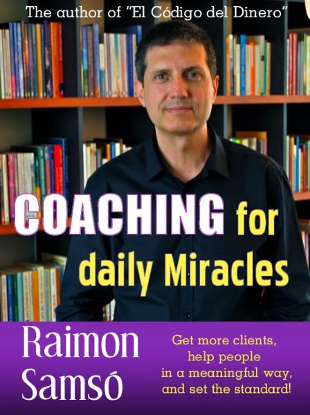 Coaching for daily Miracles