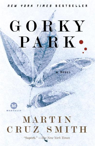 Gorky Park By: Martin Cruz Smith