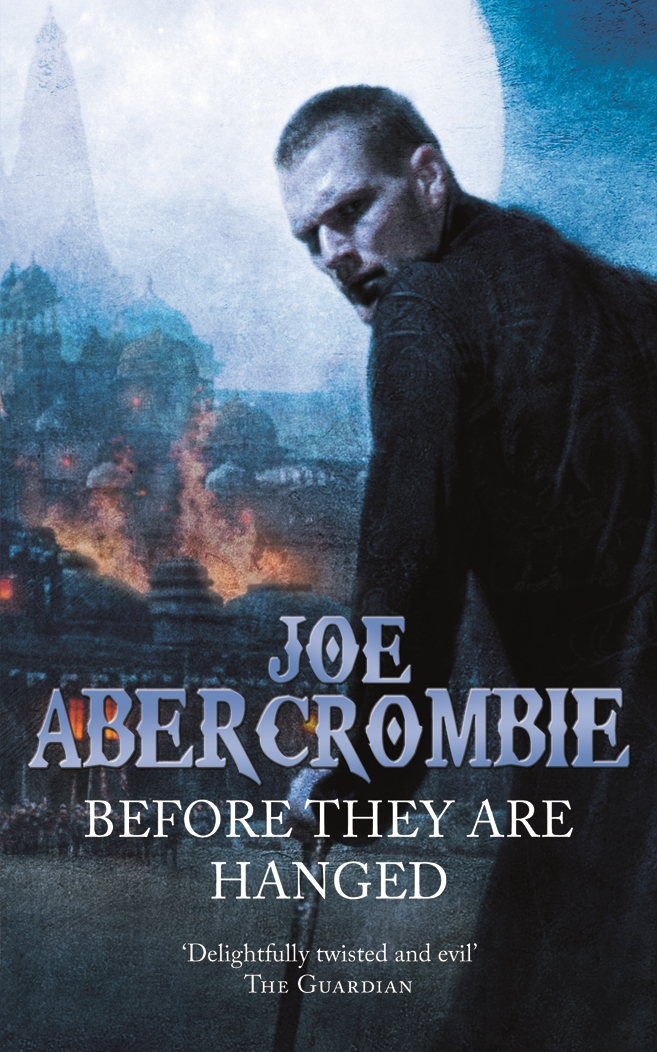 Before They Are Hanged By: Joe Abercrombie