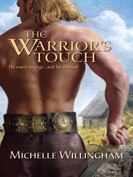 The Warrior's Touch By: Michelle Willingham