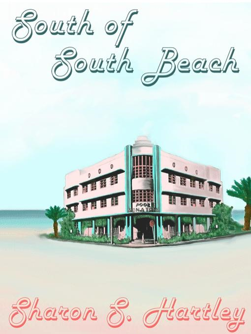 Sharon S.  Hartley - South of South Beach