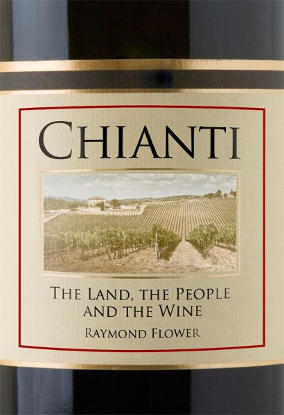 Chianti: The Land, the People and the Wine