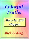 online magazine -  Colorful Truths-Miracles Still Happen