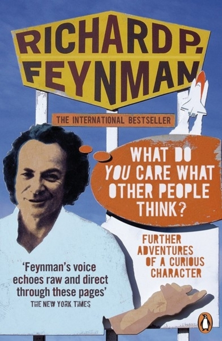 'What Do You Care What Other People Think?' Further Adventures of a Curious Character