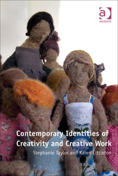 Contemporary Identities of Creativity and Creative Work