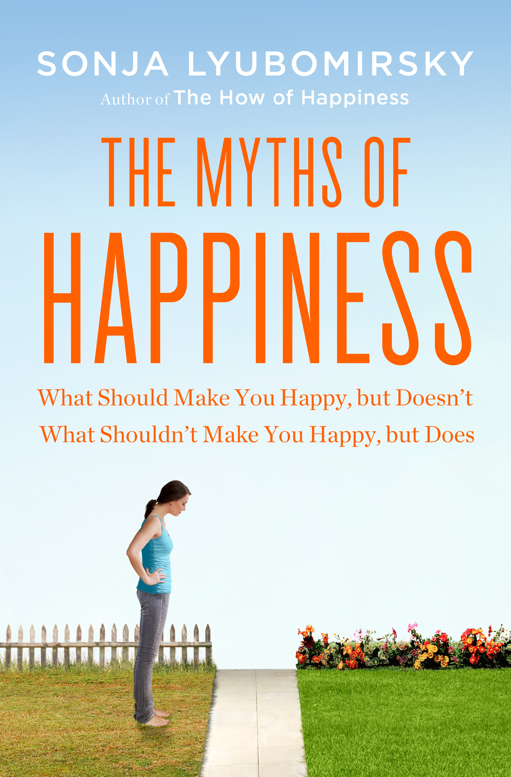 The Myths of Happiness By: Sonja Lyubomirsky