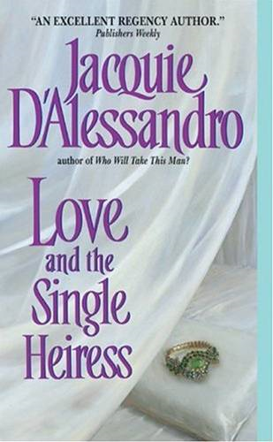 Love and the Single Heiress By: Jacquie D'Alessandro