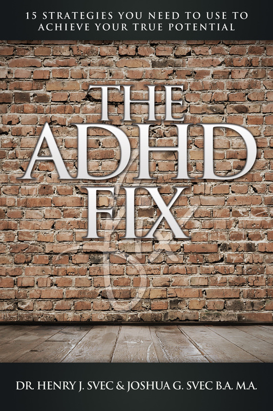 The ADHD Fix By: Dr. Henry J. Svec,Joshua G. Svec